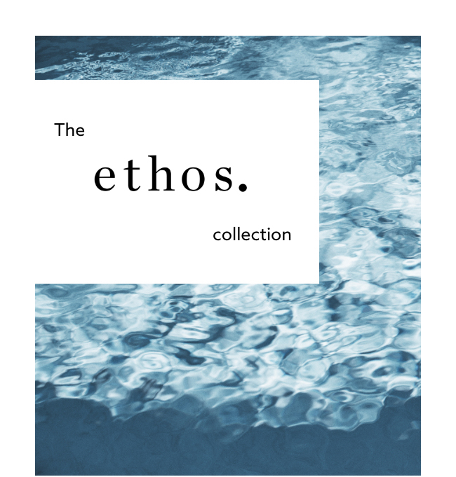 he ethos collection.